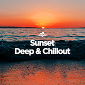 Sunset Deep & Chillout by Various Artists