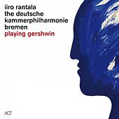 Playing Gershwin di Iiro Rantala