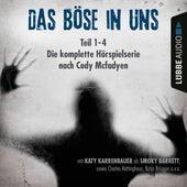 Das Böse in uns - Die komplette Hörspielserie nach Cody Mcfadyen, Folge 1-4 von Cody McFadyen