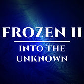 Into the Unknown (Frozen 2) by Movie Sounds Unlimited