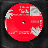Let Me Take You There (feat. Laura White) (Sammy Porter Remix) de Max Styler