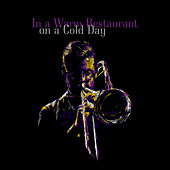 In a Warm Restaurant on a Cold Day by Various Artists