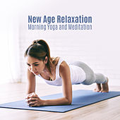 New Age Relaxation – Morning Yoga and Meditation by Various Artists