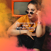 Deep Reflections by Various Artists