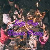Soft Pop Dinner Party by Various Artists