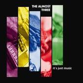 It's Just Music von The almost three