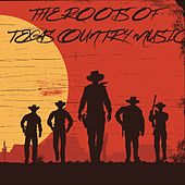 The Roots of Texas Country Music von Various Artists