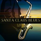 Santa Claus Blues by Various Artists