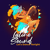 Latino Sound – Let's Dance Tonight by Various Artists