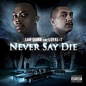 Never Say Die by San Quinn