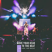 Move Your Head to the Beat – Hip-Hop, Rap Music by Various Artists