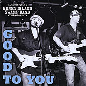 Good to You by Honey Island Swamp Band