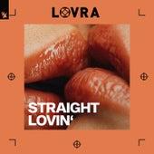 Straight Lovin' de Lovra