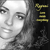 Love Holds Everything by Ragani