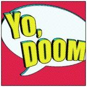 Yo, Doom de Chad One Love