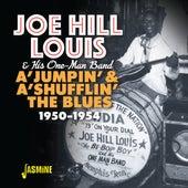 A'Jumpin' & A'Shufflin' the Blues (1950-1954) by Joe Hill Louis