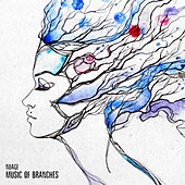 Music Of Branches by Nuage