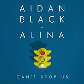 Can't Stop Us by Aidan Black