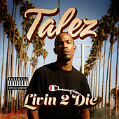 Livin 2 Die by Talez