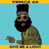 Give me a light by Prince AK