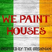 We Paint Houses (Inspired By The Irishman) by Various Artists