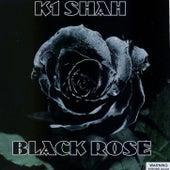 Black Rose by K1 Shah