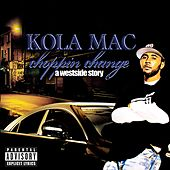 Choppin Change: A Westside Story by KolaMac