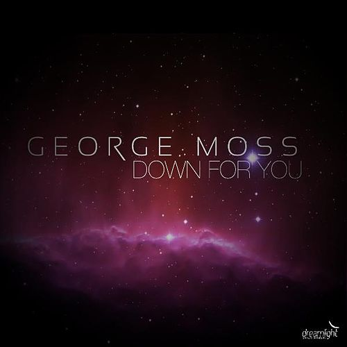Down For You - Single by George Moss
