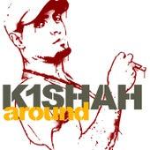 Around by K1 Shah