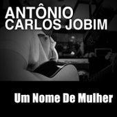 Um Nome De Mulher de Antônio Carlos Jobim (Tom Jobim)