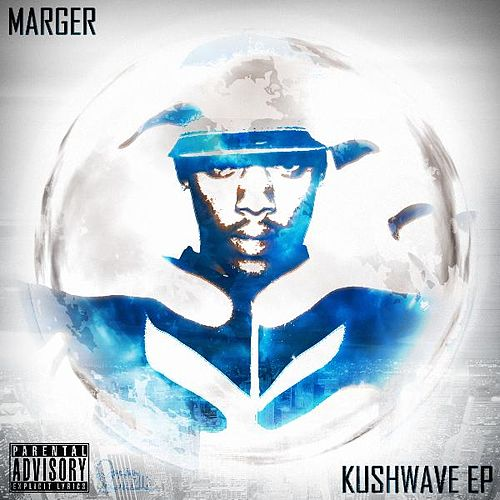 Kushwave Ep by Marger