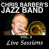 Chris Barber's Jazz Band, Vol. 2: Live Sessions by Chris Barber's Jazz Band