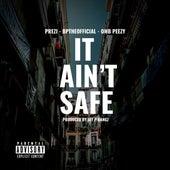 It Ain't Safe (feat. OMB Peezy & Bptheofficial) by Prezi