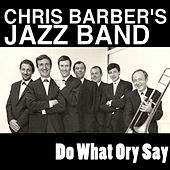 Do What Ory Say by Chris Barber's Jazz Band