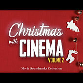 Christmas with Cinema - Movie Soundtracks Collection, Vol.2 by Various Artists