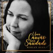 Uma Canção, uma Saudade von Mirian Dias