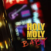 Baby by Holy Moly Jazzband Deluxe