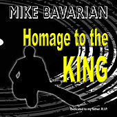 Homage To The King de Mike Bavarian