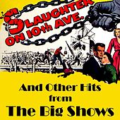 Slaughter On Tenth Avenue And Other Hits From The Big Shows von Boston Pops Orchestra