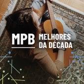 MPB Melhores da Década by Various Artists