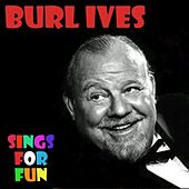 Burl Ives Sings For Fun by Burl Ives