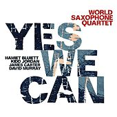 Yes We Can von World Saxophone Quartet