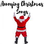 Annoying Christmas Songs by Various Artists