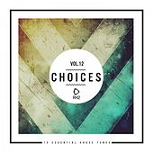 Choices - 10 Essential House Tunes, Vol. 12 de Various Artists