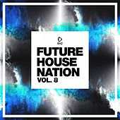 Future House Nation, Vol. 8 by Various Artists