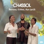 Savana, Céline, Aya, Pt. 2 de Chassol