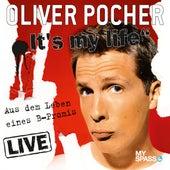 Oliver Pocher Live - It's My Life (aus dem Leben eines B-Promis) von Oliver Pocher
