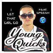 I Let That Girl Go (feat. Speesh Beats) - Single von Young Quicks