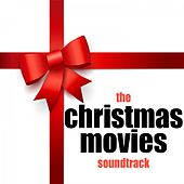 The Christmas Movies Soundtrack by Various Artists