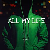 All My Life by a r k